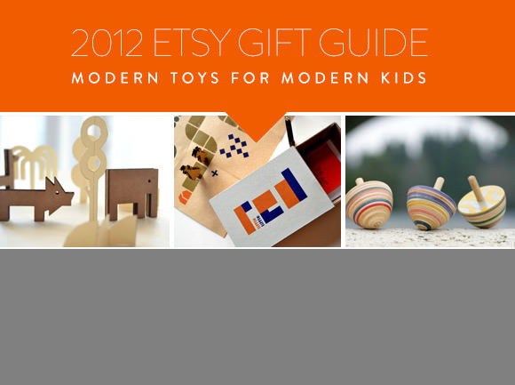 2012 Etsy Gift Guide - Modern Toys for Modern Kids