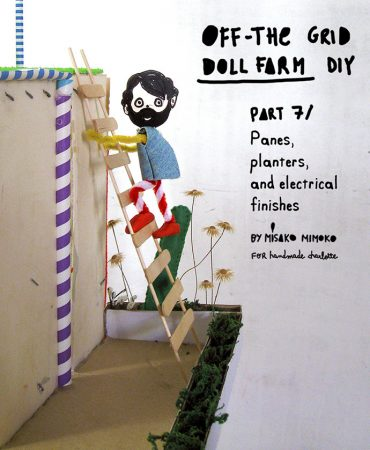How to Make an Off-the-Grid Dollhouse: Part 7
