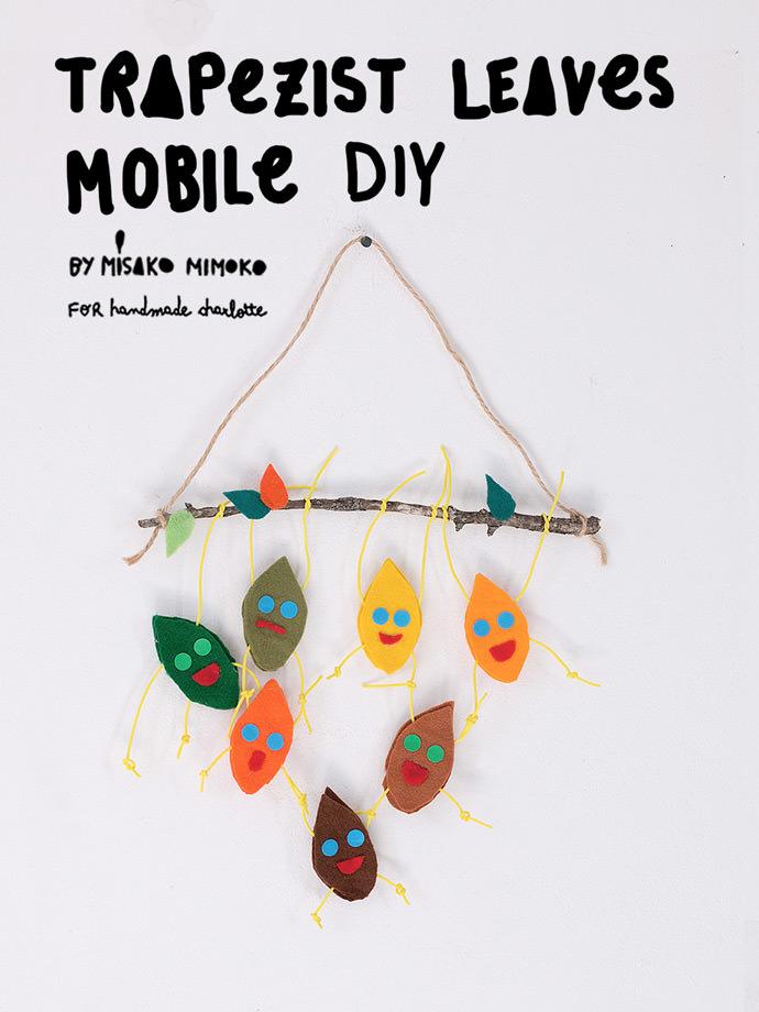 http://www.handmadecharlotte.com/wp-content/uploads/2017/10/Trapezist-Leaf-Mobile.jpg