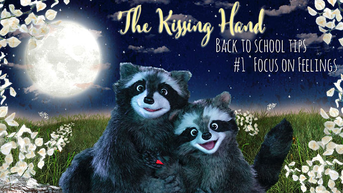 Make Back To School Better with The Kissing Hand's New Video Series